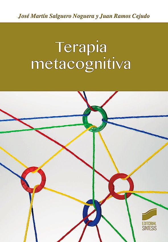 Portada del libro 9788491712466 Terapia Metacognitiva