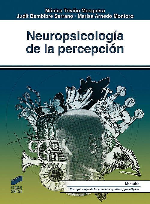 Portada del libro 9788491712633 Neuropsicología de la Percepción