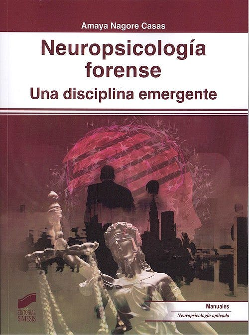 Portada del libro 9788491713326 Neuropsicología Forense. Una Disciplina Emergente