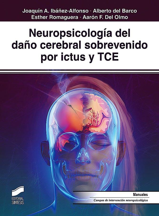 Portada del libro 9788491713333 Neuropsicología del Daño Cerebral Sobrevenido por Ictus y TCE