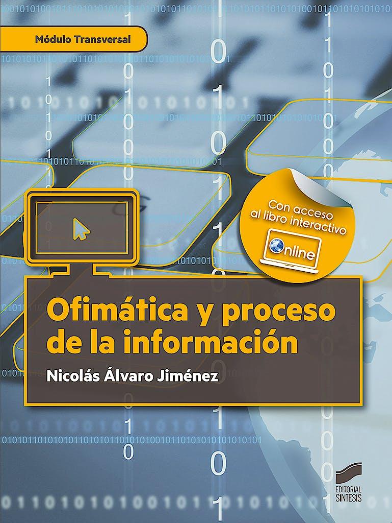 Portada del libro 9788491713418 Ofimática y Proceso de la Información (Módulo Transversal)