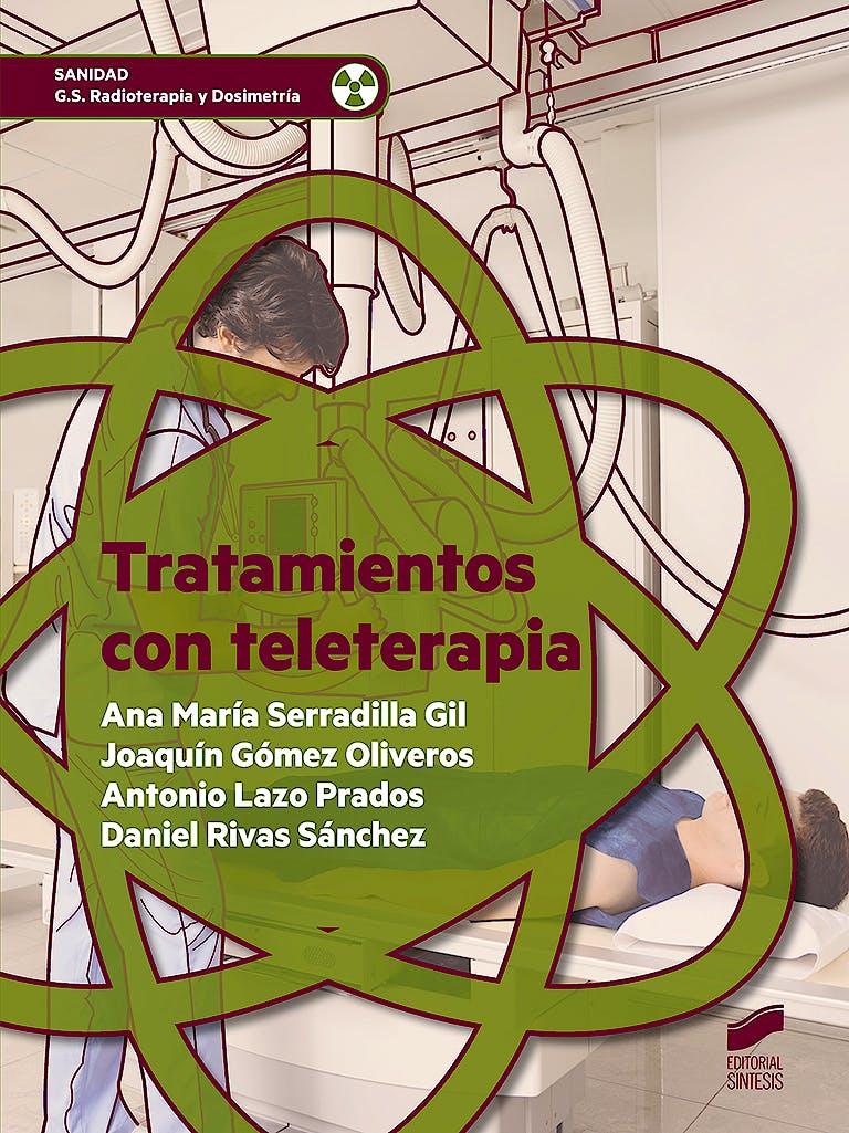 Portada del libro 9788491713784 Tratamientos con Teleterapia (Grado Superior Radioterapia y Dosimetría)