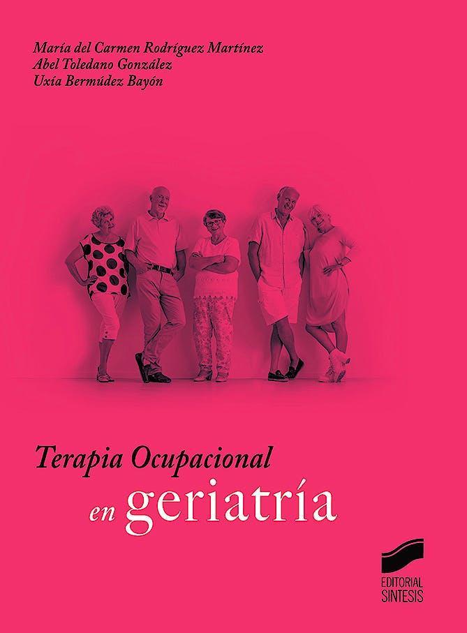 Portada del libro 9788491713852 Terapia Ocupacional en Geriatría