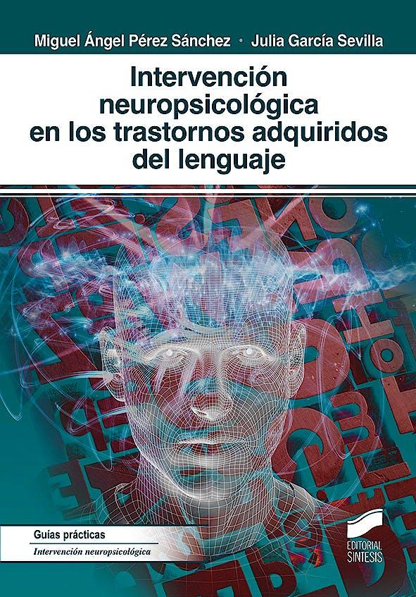 Portada del libro 9788491713869 Intervención Neuropsicológica en los Trastornos Adquiridos del Lenguaje