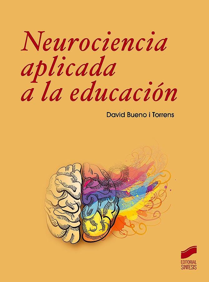 Portada del libro 9788491714200 Neurociencia Aplicada a la Educación