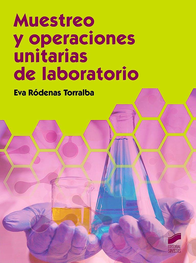 Portada del libro 9788491714828 Muestreo y Operaciones Unitarias de Laboratorio