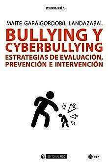 Portada del libro 9788491802334 Bullying y Cyberbullying. Estrategias de Evaluación, Prevención e Intervención