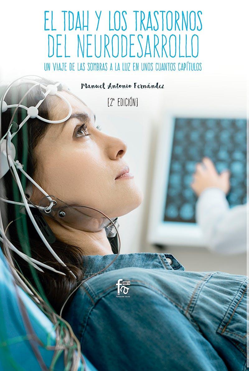 Portada del libro 9788491930013 El TDAH y los Trastornos del Neurodesarrollo. Un Viaje de las Sombras a la Luz en unos Cuantos Capítulos