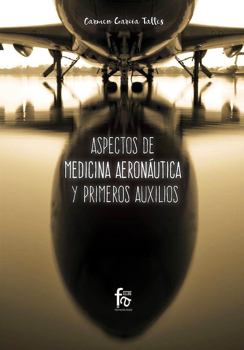 Portada del libro 9788491933014 Aspectos de Medicina Aeronáutica y Primeros Auxilios