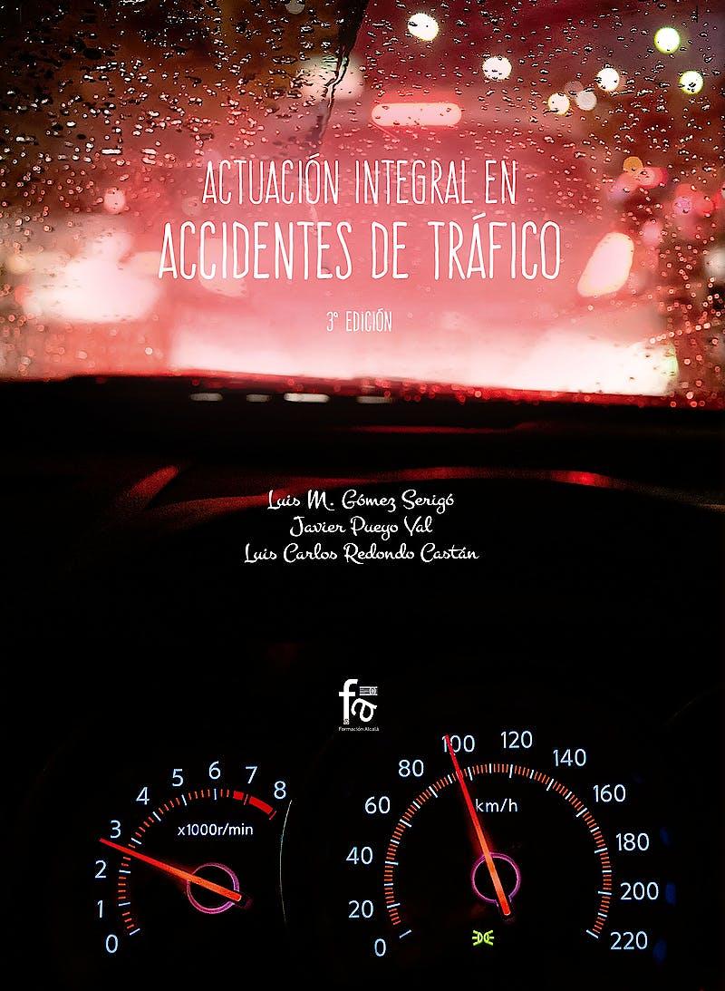 Portada del libro 9788491933588 Actuación Integral en Accidentes de Tráfico