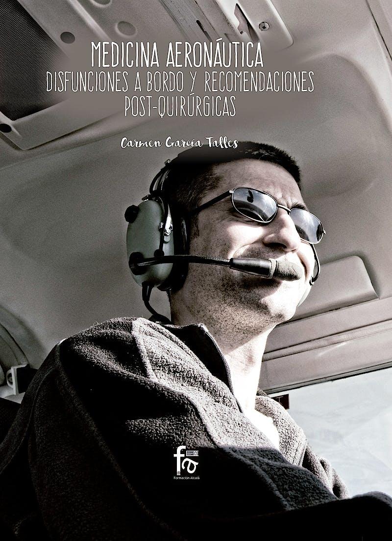 Portada del libro 9788491937043 Medicina Aeronáutica. Disfunciones a Bordo y Recomendaciones Post-Quirúrgicas