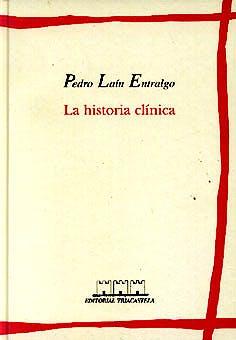 Portada del libro 9788492141838 La Historia Clínica (Historia y Teoría del Relato Patográfico)