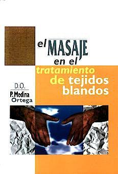 Portada del libro 9788492312467 El Masaje en el Tratamiento de Tejidos Blandos