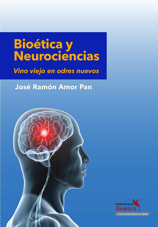 Portada del libro 9788492352562 Bioética y Neurociencias. Vino Viejo en Odres Nuevos