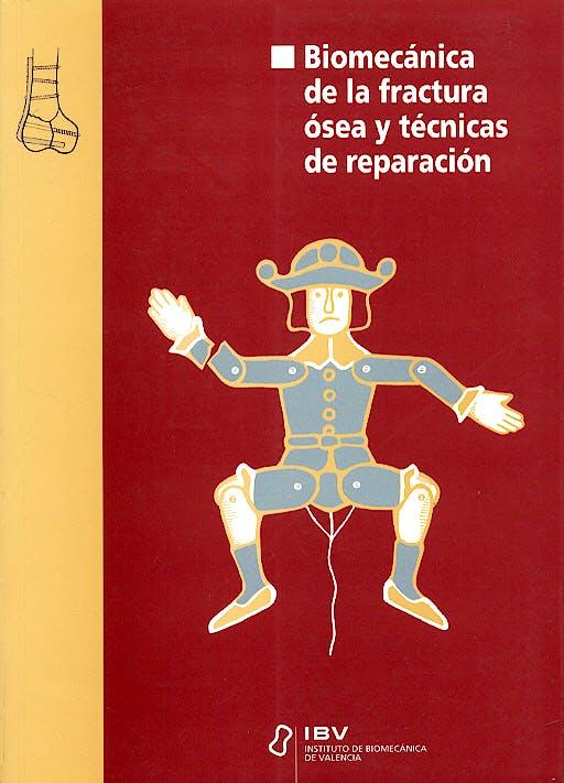 Portada del libro 9788492397457 Biomecanica de la Fractura Osea y Tecnicas de Reparacion