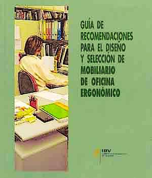 Portada del libro 9788492397471 Guia de Recomendaciones para el Diseño y Seleccion de Mobiliario de Oficina Ergonomico