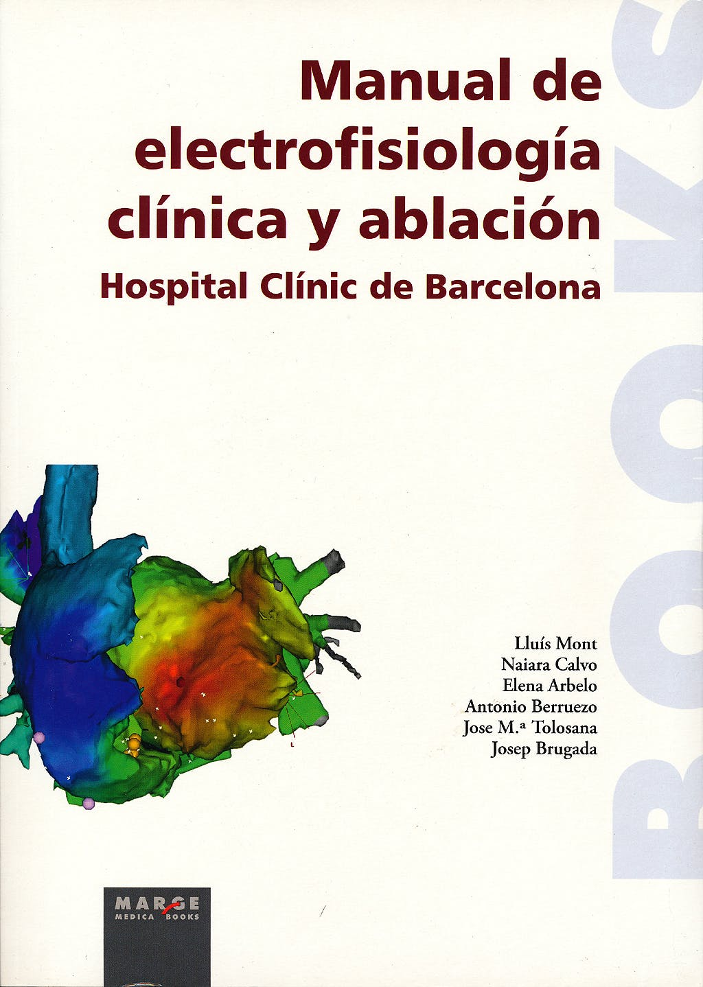 Portada del libro 9788492442928 Manual de Electrofisiología Clínica y Ablación. Hospital Clinic de Barcelona