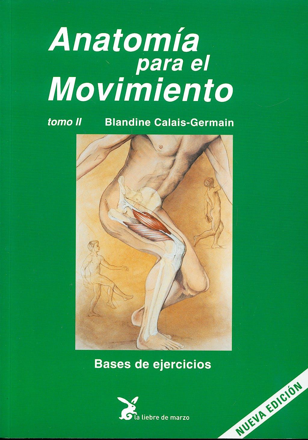 Portada del libro 9788492470068 Anatomía para el Movimiento, Tomo II: Bases de Ejercicios