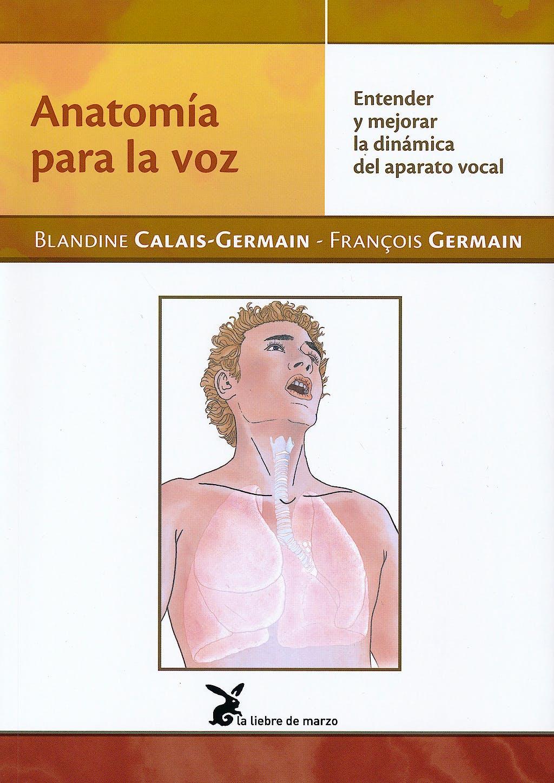Portada del libro 9788492470297 Anatomía para la Voz. Entender y Mejorar la Dinámica del Aparato Vocal
