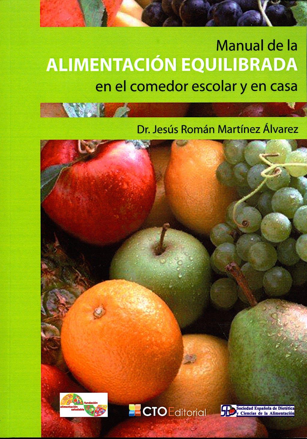 Portada del libro 9788492523771 Manual de la Alimentacion Equilibrada en el Comedor Escolar y en Casa