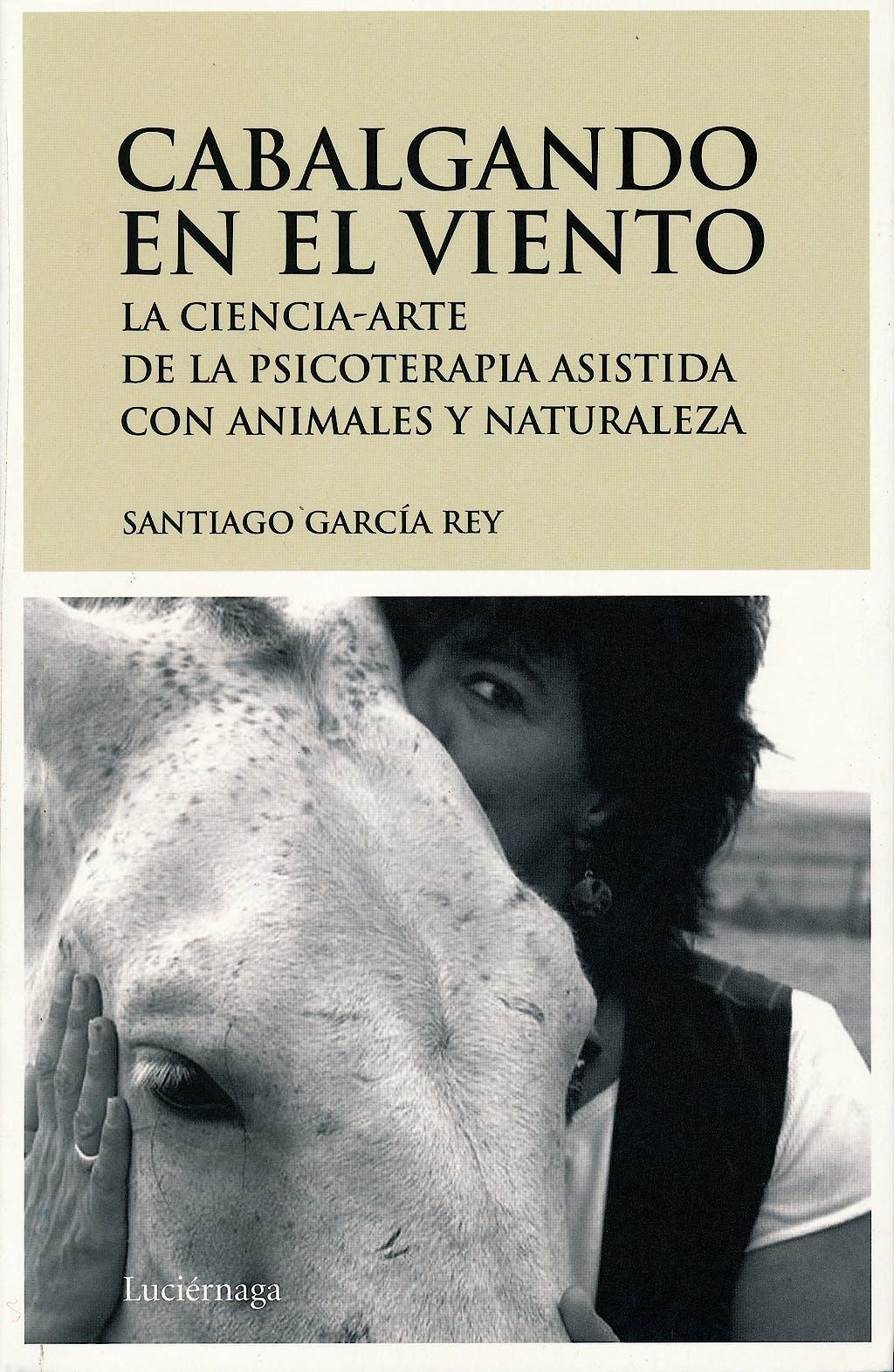 Portada del libro 9788492545094 Cabalgando en el Viento. la Ciencia-Arte de la Psicoterapia Asistida con Animales y Naturaleza