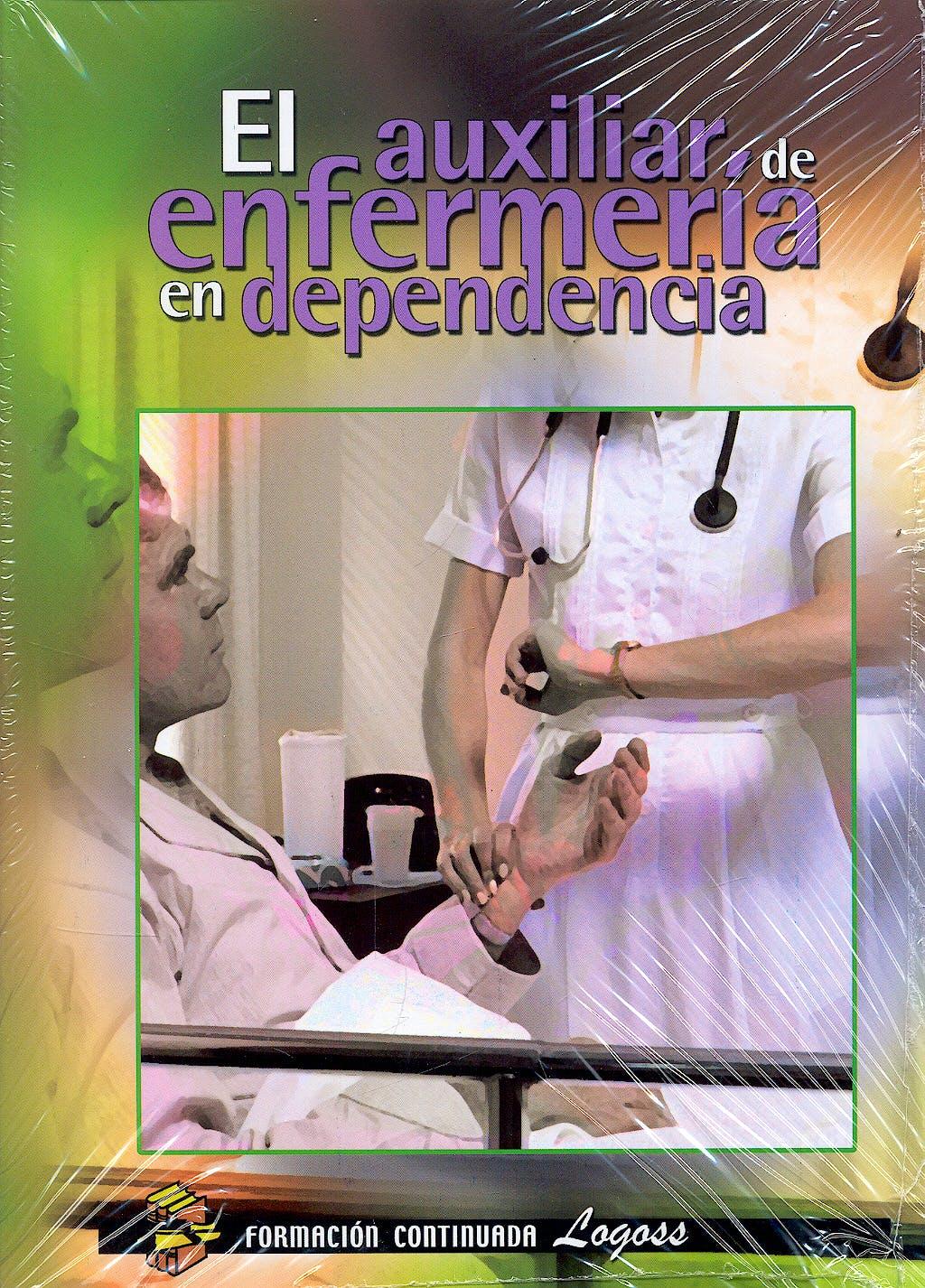 Portada del libro 9788492551576 Auxiliar de Enfermeria en Dependencia
