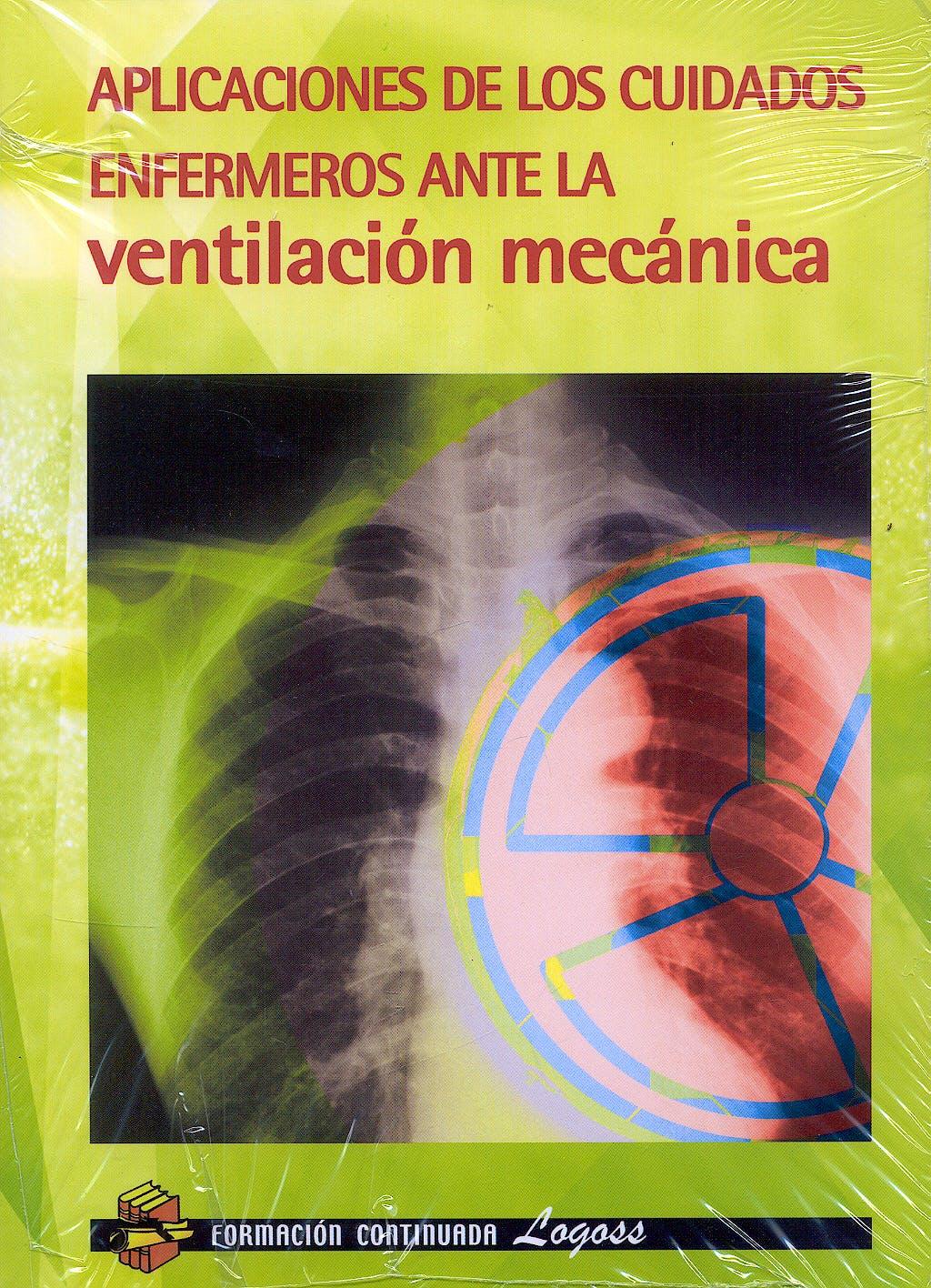 Portada del libro 9788492551583 Aplicaciones de los Cuidados Enfermeros ante la Ventilación Mecánica