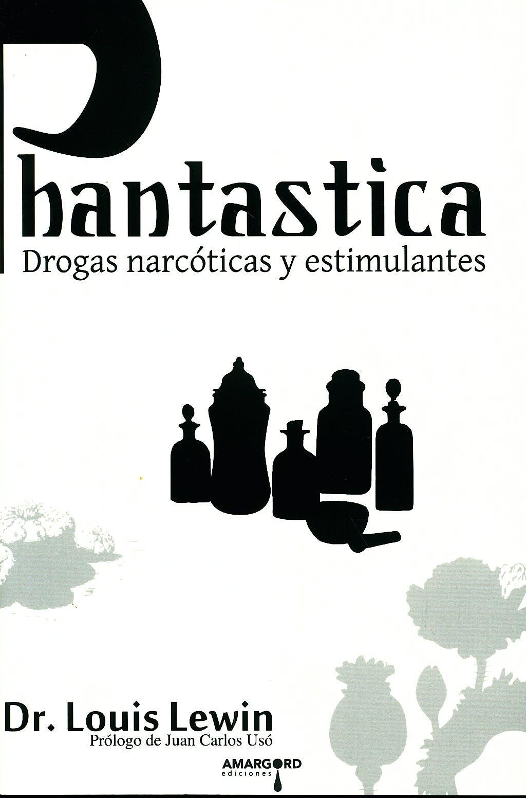 Portada del libro 9788492560271 Phantastica. Drogas Narcoticas y Estimulantes