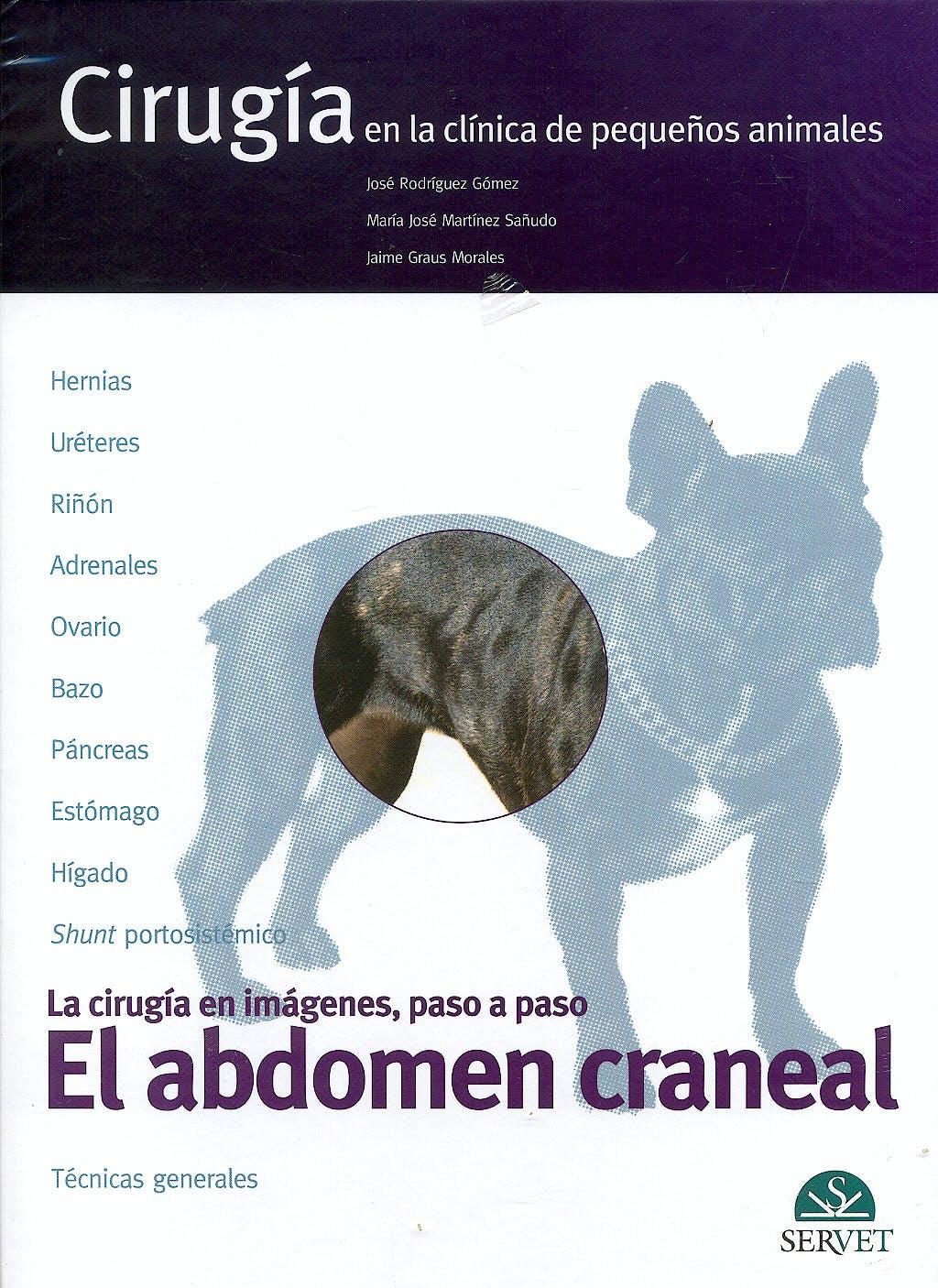 Portada del libro 9788492569090 Cirugia en la Clinica de Pequeños Animales. la Cirugia en Imagenes, Paso a Paso: El Abdomen Craneal
