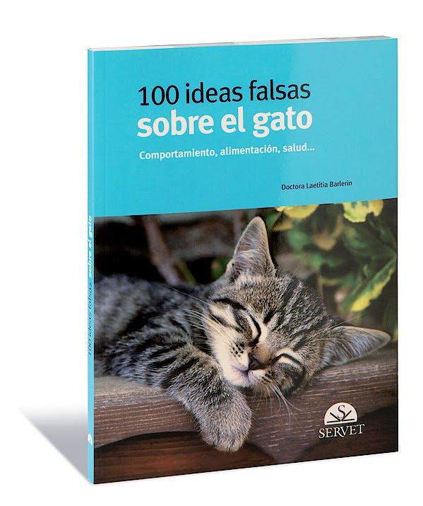 Portada del libro 9788492569106 100 Ideas Falsas sobre el Gato. Comportamiento, Alimentacion, Salud…
