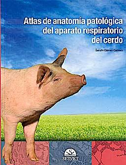 Portada del libro 9788492569274 Atlas de Anatomia Patologica del Aparato Respiratorio del Cerdo