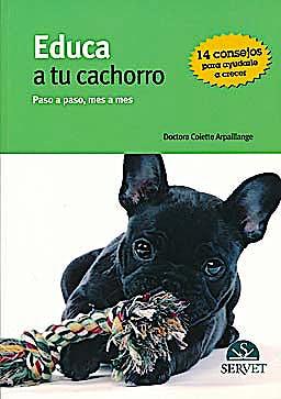 Portada del libro 9788492569519 Educa a Tu Cachorro. Paso a Paso, Mes a Mes