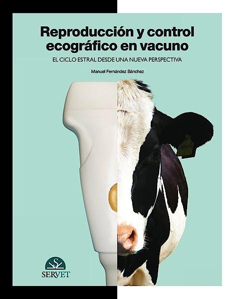 Portada del libro 9788492569779 Reproduccion y Control Ecografico en Vacuno. el Ciclo Estral desde una Nueva Perspectiva