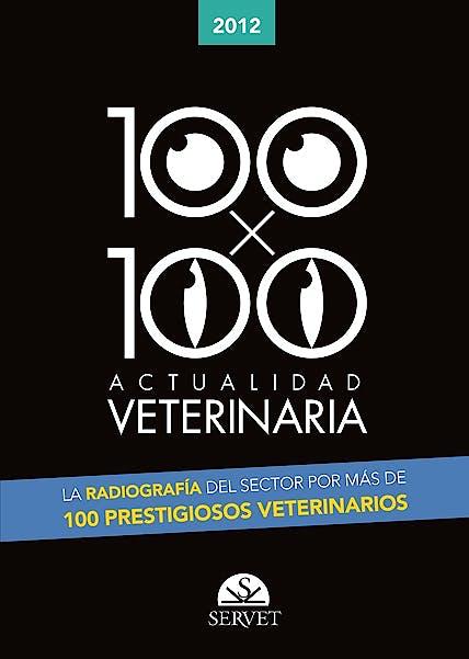 Portada del libro 9788492569939 100 X 100 Actualidad Veterinaria 2012