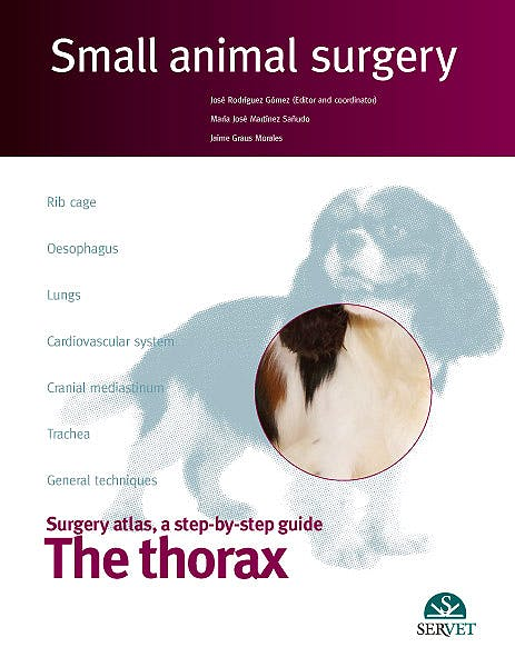 Portada del libro 9788492569991 The Thorax. Small Animal Surgery
