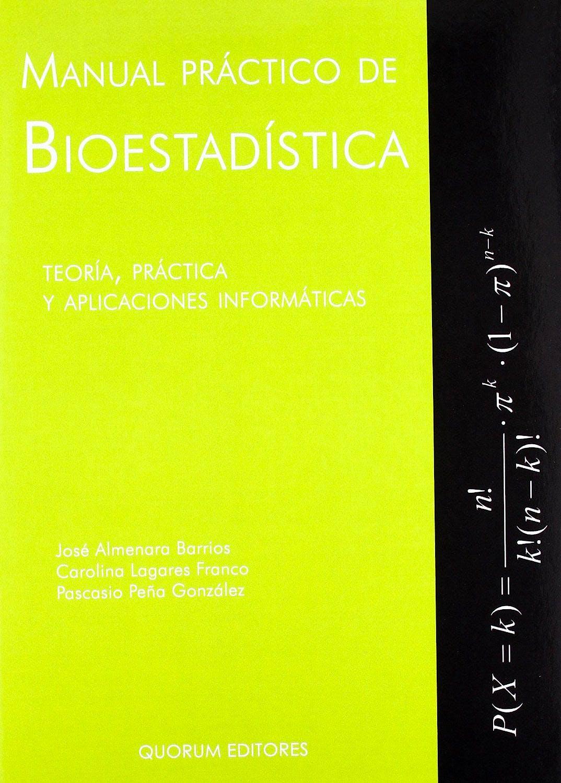 Portada del libro 9788492581290 Manual Práctico de Bioestadística: Teoría, Práctica y Aplicaciones Informáticas (con el Libro Se Incluyen 2 Cuadernos: uno Actividades y Otro Tablas)