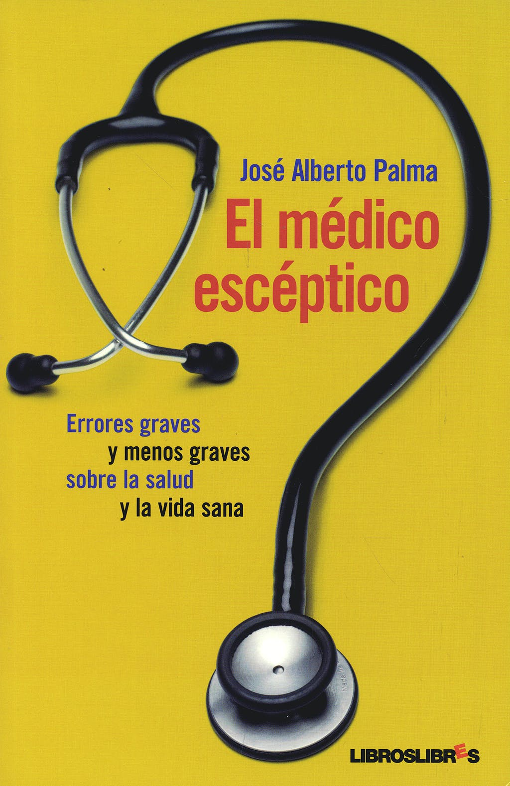 Portada del libro 9788492654260 El Medico Esceptico. Errores Graves y menos Graves sobre la Salud y la Vida Sana