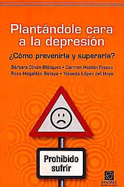 Portada del libro 9788492806584 Plantandole Cara a la Depresion ¿Como Prevenirla y Superarla?