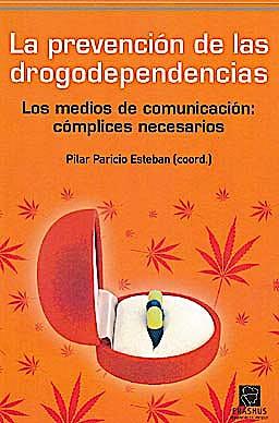 Portada del libro 9788492806645 La Prevencion de las Drogodependencias. los Medios de Comunicacion: Complices Necesarios