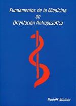 Portada del libro 9788492843022 Fundamentos de la Medicina de Orientacion Antroposofica. Veinte Conferencias para Medicos y Estudiantes de Medicina