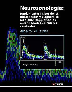 Portada del libro 9788492931057 Neurosonología: Fundamentos Físicos de los Ultrasonidos y Diagnóstico mediante Doppler de las Enfermedades Vasculares Cerebrales
