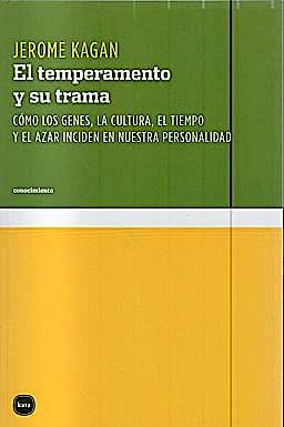 Portada del libro 9788492946327 El Temperamento y Su Trauma. como los Genes, la Cultura, el Tiempo y el Azar Inciden en Nuestra Personalidad