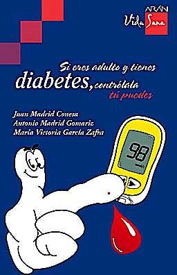 Portada del libro 9788492977086 Si Eres Adulto y Tienes Diabetes, Controlala. Tu Puedes