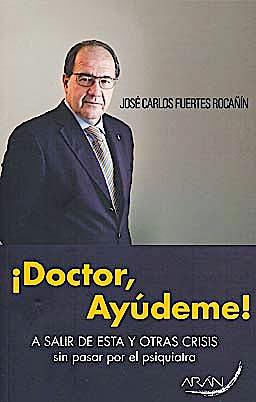 Portada del libro 9788492977208 ¡Doctor, Ayudeme! a Salir de Esta y Otras Crisis sin Pasar por el Psiquiatra