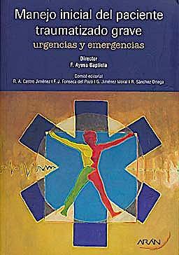 Portada del libro 9788492977215 Manejo Inicial del Paciente Traumatizado Grave. Urgencias y Emergencias