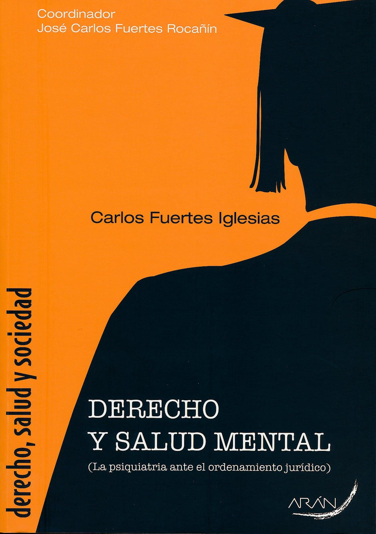 Portada del libro 9788492977321 Derecho, Salud y Sociedad: Derecho y Salud Mental (La Psiquiatria ante el Ordenamiento Juridicio)