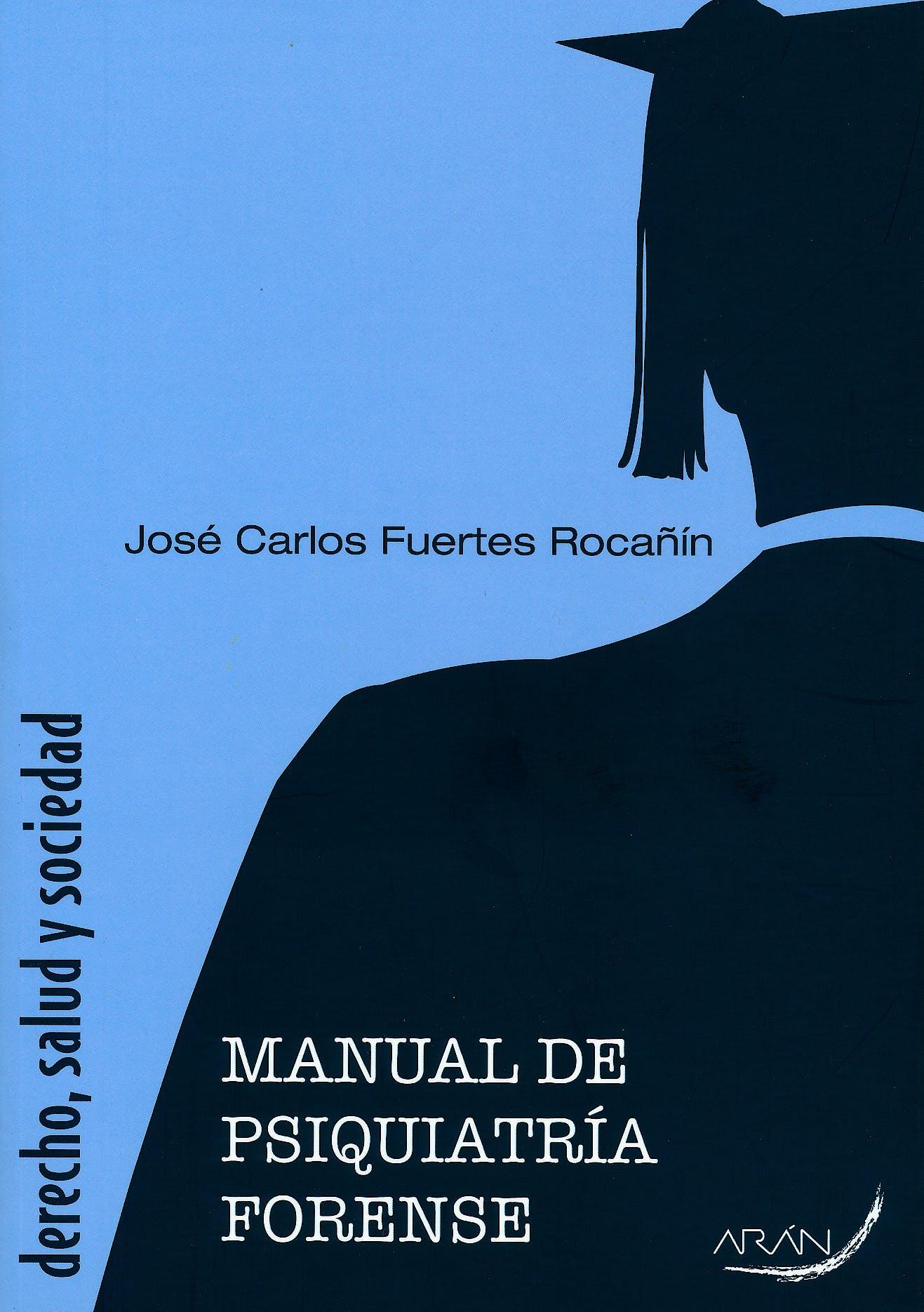 Portada del libro 9788492977352 Derecho, Salud y Sociedad: Manual de Psiquiatria Forense
