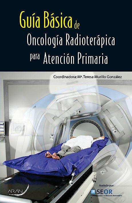 Portada del libro 9788492977406 Guia Basica de Oncologia Radioterapica para Atencion Primaria