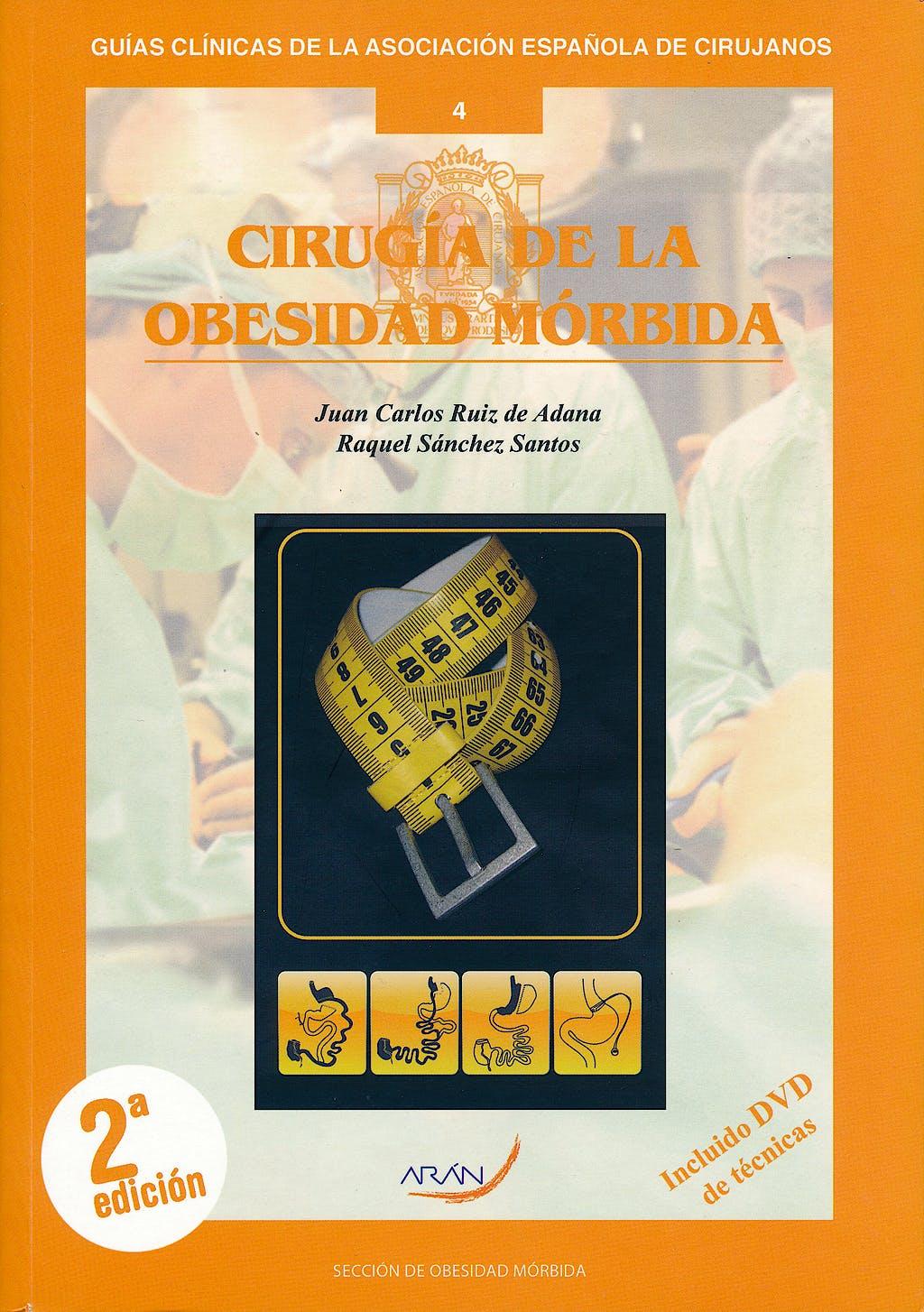 Portada del libro 9788492977413 Cirugía de la Obesidad Mórbida + DVD de Técnicas (Guías Clínicas de la Asociación Española de Cirujanos Nº 4)