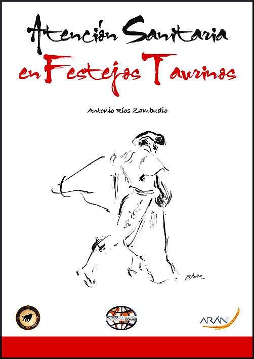 Portada del libro 9788492977437 Atencion Sanitaria en Festejos Taurinos